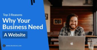 Top 3 Reasons Why Your Business Need a Website